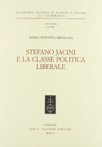 Stefano Jacini e la classe politica liberale.: Missaggia,Maria Giovanna.