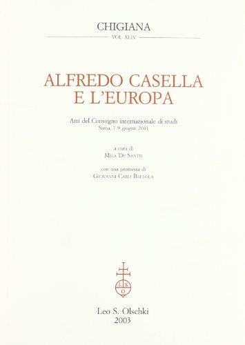 9788822252869: Alfredo Casella e l'Europa. Atti del Convegno internazionale di studi (Siena, 7-9 giugno 2001)