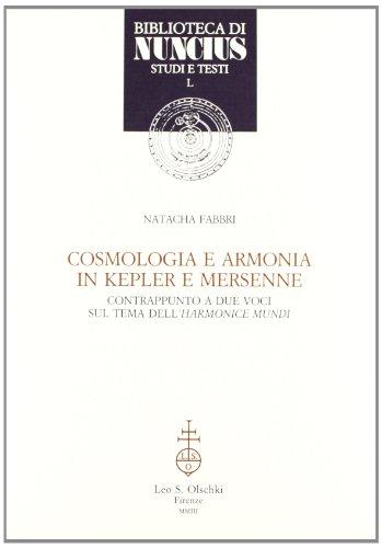 9788822253026: Cosmologia e armonia in Kepler e Mersenne. Contrapunto a due voci sul tema dell'Harmonice mundi