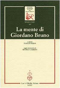 LA MENTE DI GIORDANO BRUNO.: MEROI Fabrizio (a cura di).