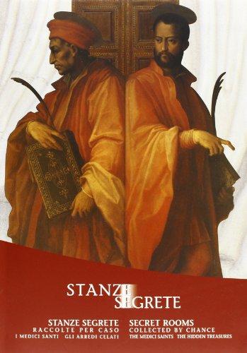 Stanze segrete, raccolte per caso. I Medici Santi - Gli arredi celati. Secret rooms, collected by ...
