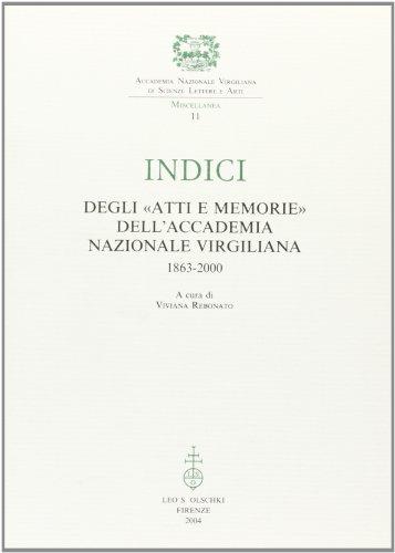 Indici degli «Atti e Memorie» dell'Accademia Nazionale Virgiliana (1863-2000).