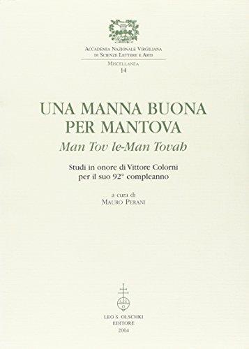 """UNA MANNA BUONA PER MANTOVA. """"Man Tov Le-Man Tovah"""". Studi in onore di Vittore Colorni per ..."""