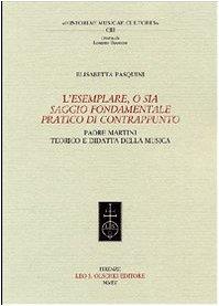L'ESEMPLARE, O SIA SAGGIO FONDAMENTALE PRATICO DI CONTRAPPUNTO. Padre Martini teorico e ...