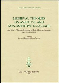 MEDIEVAL THEORIES ON ASSERTIVE AND NON-ASSERTIVE LANGUAGE. Acts of the 14th European Symposium on ...