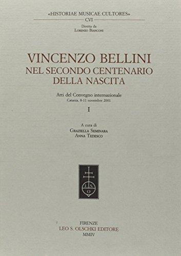 VINCENZO BELLINI NEL SECONDO CENTENARIO DELLA NASCITA. Atti del Convegno Internazionale. Catania, 8...