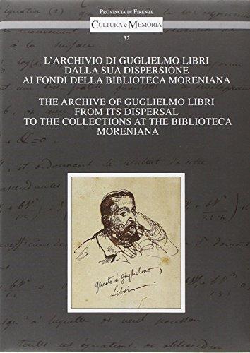 L'Archivio di Guglielmo Libri dalla sua dispersione ai Fondi della Biblioteca Moreniana. &#x2F...