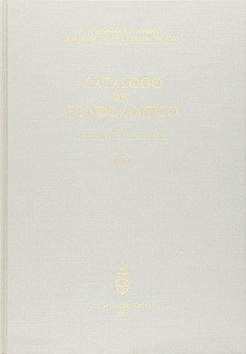 CATALOGO DEL FONDO ANTICO DELLA FONDAZIONE LUIGI FIRPO. Volume I°: A - C.: STANGO Cristiana / ...