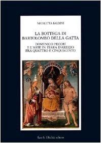 La bottega di Bartolomeo della Gatta. Domenico: Baldini,Nicoletta.