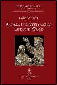 ANDREA DEL VERROCCHIO. Life and Work.: COVI Dario A.