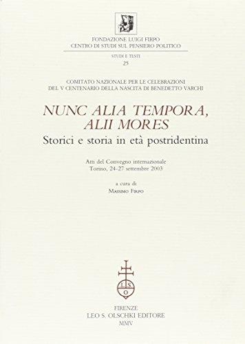 NUNC ALIA TEMPORA, ALII MORES. Storici e storia in età Postridentina. Atti del Convegno ...