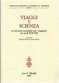 VIAGGI E SCIENZA. Le istruzioni scientifiche per i viaggiatori nei secoli XVII - XIX.: BOSSI ...