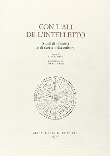 Con l'ali de l'intelletto. Studi Di Filosofia e di Storia della Cultura.: Meroi, Fabrizio...