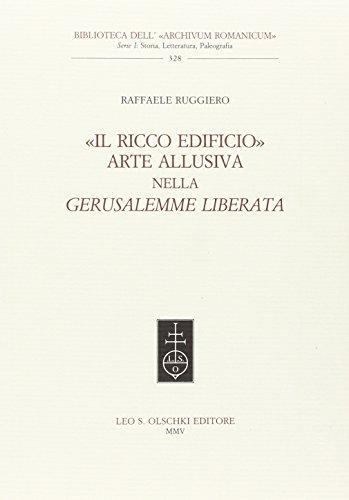 """""""Il ricco edificio"""". Arte allusiva nella Gerusalemme Liberata. """": Ruggiero,Raffaele."""