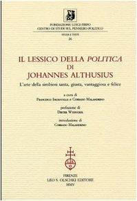 """IL LESSICO DELLA """"POLITICA"""" DI JOHANNES ALTHUSIUS. L'arte della Simbiosi Santa, ..."""