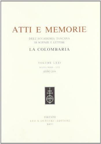 Accademia toscana di scienze e lettere «La Colombaria». Atti e memorie. Vol. LXXI. 2006...