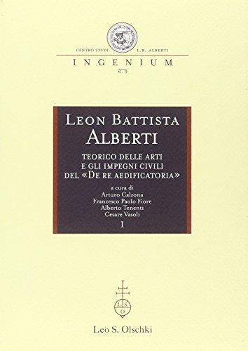 """LEON BATTISTA ALBERTI TEORICO DELLE ARTI E GLI IMPEGNI CIVILI DEL """"DE RE AEDIFICATORIA. Atti ..."""