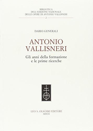 ANTONIO VALLISNERI. Gli anni della formazione e le prime ricerche.: GENERALI Dario.
