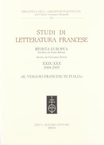 STUDI DI LETTERATURA FRANCESE VOL. XXIX-XXX (2004-2005). «Il viaggio francese in Italia&raquo...