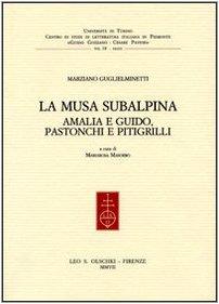 La musa subalpina. Amalia e Guido, Pastonchi e Pitigrilli (8822256425) by Marziano Guglielminetti