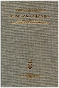 MUSIC AND MEANING. Studies in music history and the neighbouring disciplines.: KIRKENDALE Warren / ...