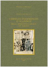 I DISEGNI FIAMMINGHI E OLANDESI DELLA BIBLIOTECA REALE DI TORINO.: SCIOLLA Gianni Carlo.
