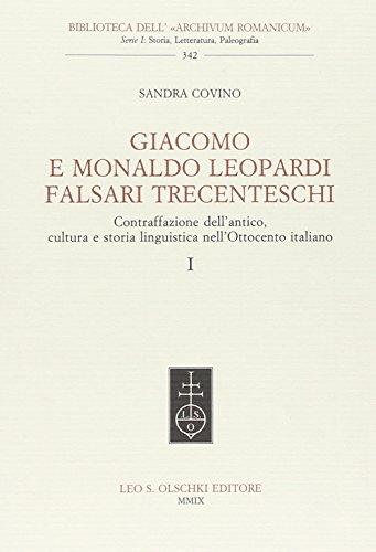 GIACOMO E MONALDO LEOPARDI FALSARI TRECENTESCHI. Contraffazione dell'antico, cultura e storia ...