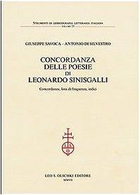 CONCORDANZA DELLE POESIE DI LEONARDO SINISGALLI. Concordanza, lista di frequenza, indici.: SAVOCA ...