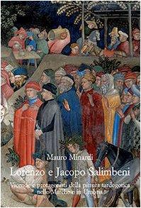 LORENZO E JACOPO SALIMBENI. Vicende e protagonisti della pittura tardogotica nelle Marche e in ...