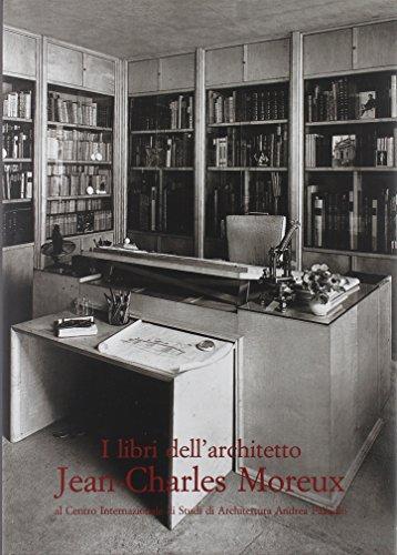 I LIBRI DELL'ARCHITETTO JEAN-CHARLES MOREUX. al Centro Internazionale di Studi di Architettura...