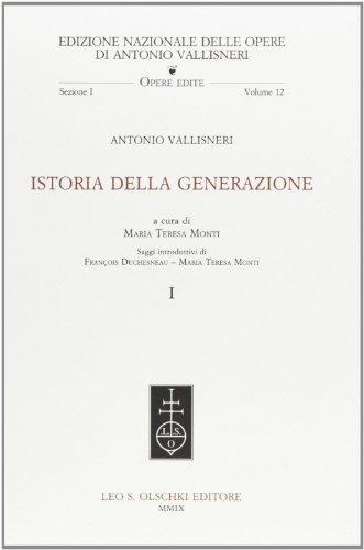 ISTORIA DELLA GENERAZIONE.: VALLISNERI Antonio.