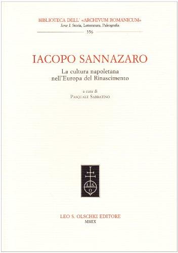IACOPO SANNAZARO. La cultura napoletana nell'Europa del Rinascimento. Convegno internazionale ...