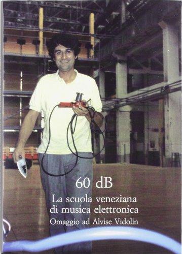 60 dB. La scuola veneziana di musica: Zavagna,Paolo (a cura