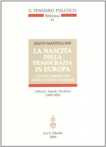 La nascita della democrazia in Europa. Carlyle, Harney, Mill - Engels, Mazzini, Schapper. Addresses...