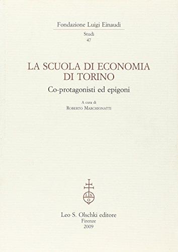 LA SCUOLA DI ECONOMIA DI TORINO. Co-protagonisti ed epigoni.