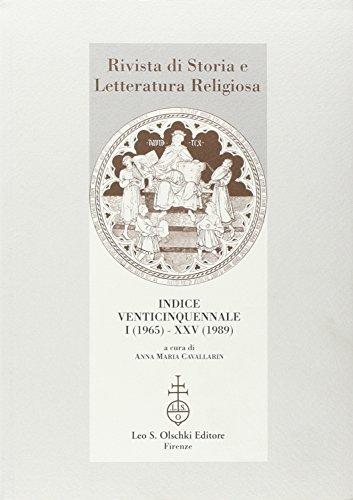 RIVISTA DI STORIA E LETTERATURA RELIGIOSA. INDICE VENTICINQUENNALE. I (1965) - XXV (1989).