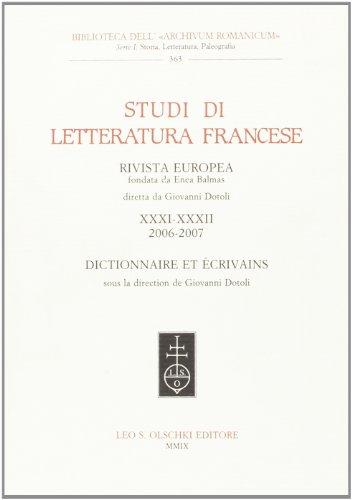 STUDI DI LETTERATURA FRANCESE VOL. XXXI-XXXII (2006-2007). Dictionnaire et écrivains. ...