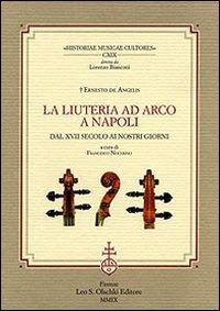 La liuteria ad arco a Napoli. Dal: De Angelis,Ernesto.