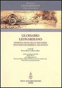 9788822259479: Glossario Leonardiano. Nomenclatura delle macchine nei codici di Madrid e Atlantico