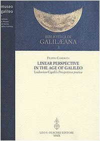 Linear Perspective in the Age of Galileo. Ludovico Cigoli's Prospettiva pratica: Filippo ...