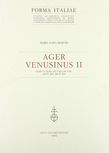 AGER VENUSINUS II. (IGM 175 II SO; 187 I NO; 187 I SE; 188 IV NO; 188 IV SO).: MARCHI Maria Luisa.