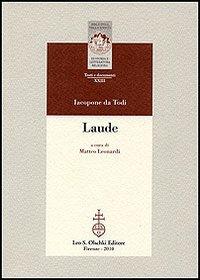 LE LAUDE. Secondo la stampa fiorentina del 1490.: JACOPONE DA TODI.