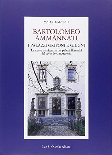 9788822260420: Bartolomeo Ammannati. I palazzi Grifoni e Giugni. La nuova architettura dei palazzi fiorentini del secondo Cinquecento