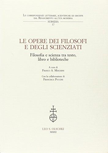 Le opere dei filosofi e degli scienziati. Filosofia e scienza tra testo, libro e biblioteche.