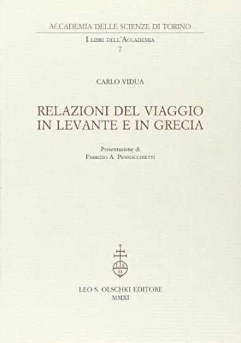 RELAZIONI DEL VIAGGIO IN LEVANTE E IN GRECIA.: VIDUA Carlo.