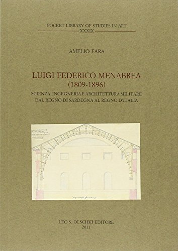 Luigi Federico Menabrea (1809-1896). Scienza, ingegneria e: Amelio Fara