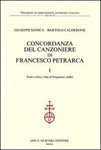 CONCORDANZA DEL CANZONIERE DI FRANCESCO PETRARCA. I. Testo critico, liste di frequenza, indici. II....