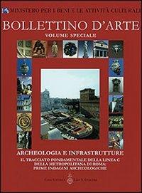 ARCHEOLOGIA E INFRASTRUTTURE. Il tracciato fondamentale della linea C della metropolitana di Roma: ...