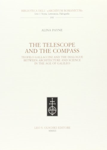 9788822261229: The telescope and the compass. Teofilo Gallaccini and the dialogue between architecture and science in the age of Galileo