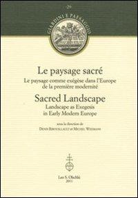 Le paysage sacré. Le paysage comme exégèse dans l'Europe de la première modernité - Riboullault et Michel Weemans Denis